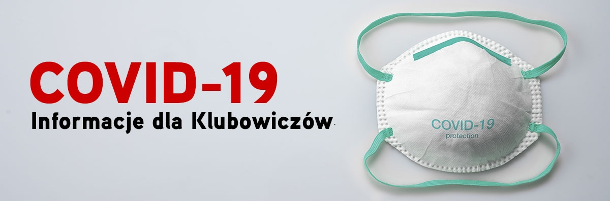 Informacje dla Klubowiczów w związku z COVID-19